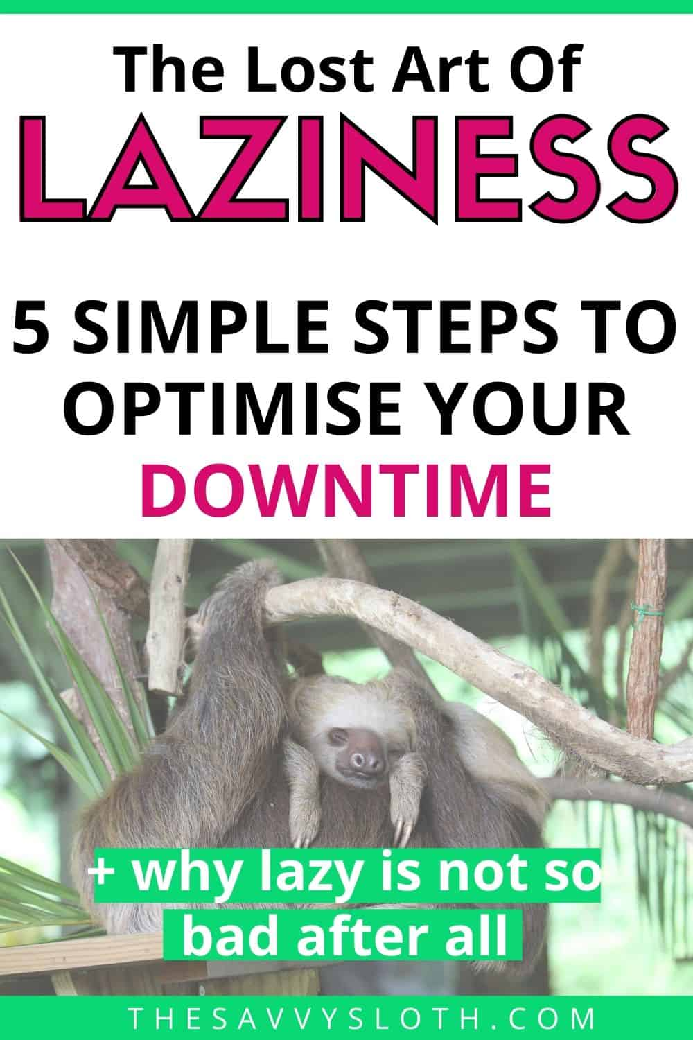 The lost art of laziness - 5 simple ways to optimise your downtime